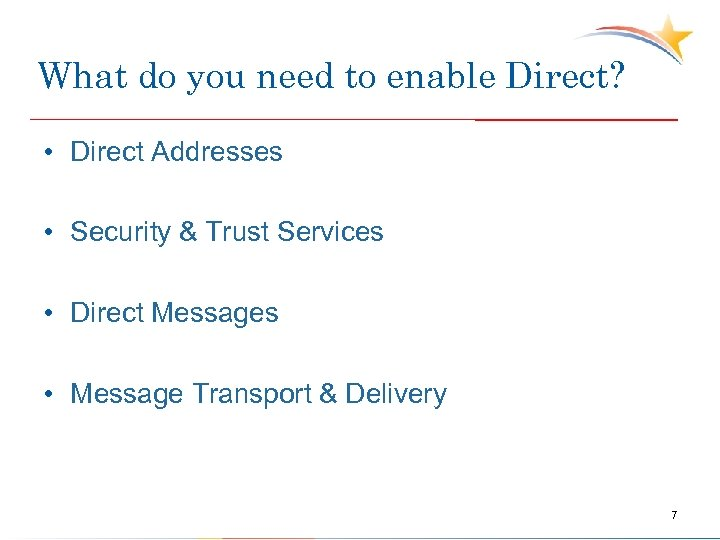 What do you need to enable Direct? • Direct Addresses • Security & Trust