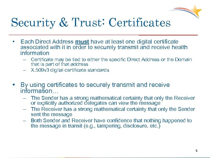 Security & Trust: Certificates • Each Direct Address must have at least one digital