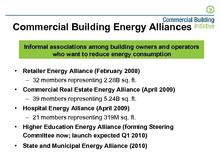 Commercial Building Energy Alliances Informal associations among building owners and operators who want to