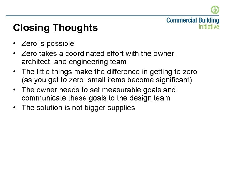 Closing Thoughts • Zero is possible • Zero takes a coordinated effort with the