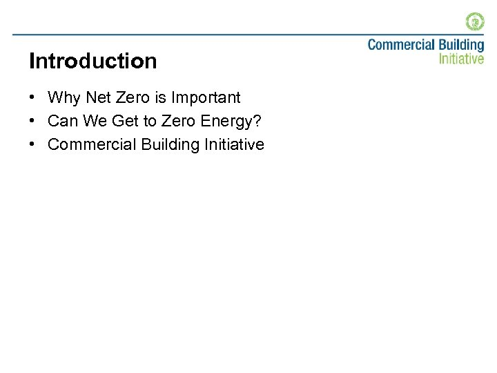 Introduction • Why Net Zero is Important • Can We Get to Zero Energy?