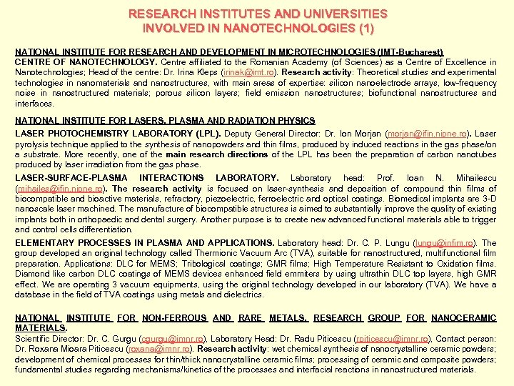 RESEARCH INSTITUTES AND UNIVERSITIES INVOLVED IN NANOTECHNOLOGIES (1) NATIONAL INSTITUTE FOR RESEARCH AND DEVELOPMENT