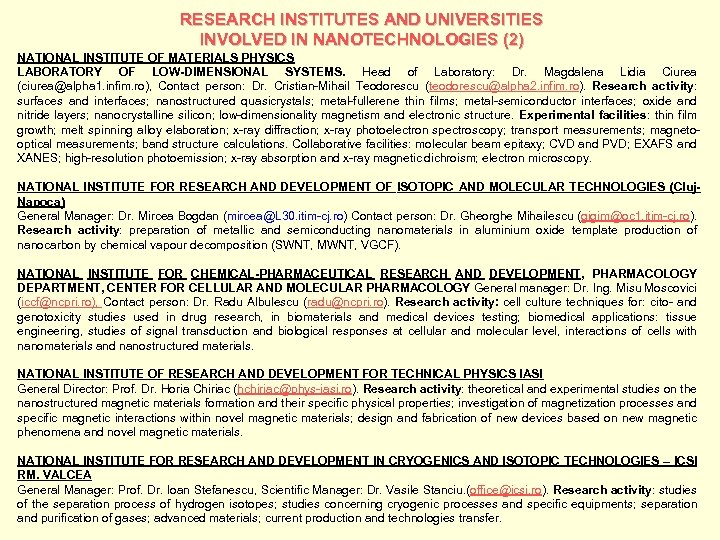 RESEARCH INSTITUTES AND UNIVERSITIES INVOLVED IN NANOTECHNOLOGIES (2) NATIONAL INSTITUTE OF MATERIALS PHYSICS LABORATORY