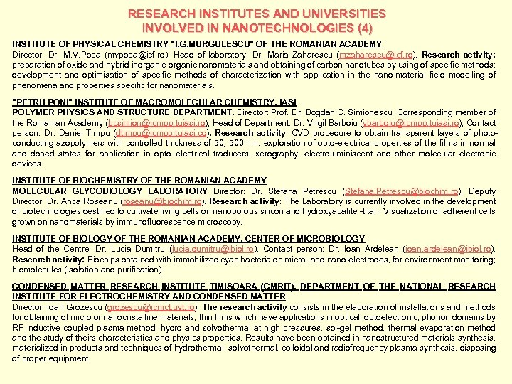 RESEARCH INSTITUTES AND UNIVERSITIES INVOLVED IN NANOTECHNOLOGIES (4) INSTITUTE OF PHYSICAL CHEMISTRY