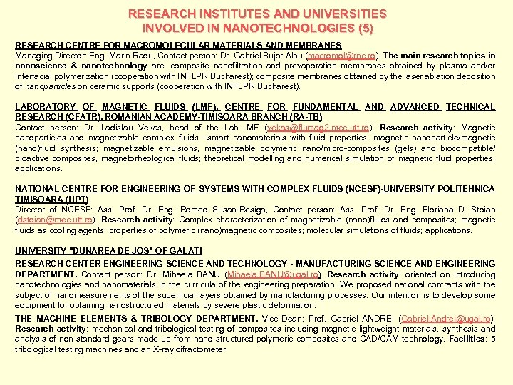 RESEARCH INSTITUTES AND UNIVERSITIES INVOLVED IN NANOTECHNOLOGIES (5) RESEARCH CENTRE FOR MACROMOLECULAR MATERIALS AND