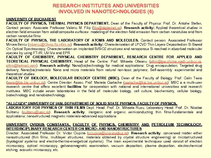 RESEARCH INSTITUTES AND UNIVERSITIES INVOLVED IN NANOTECHNOLOGIES (6) UNIVERSITY OF BUCHAREST FACULTY OF PHYSICS,