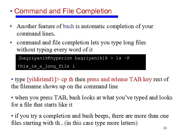 • Command File Completion • Another feature of bash is automatic completion of