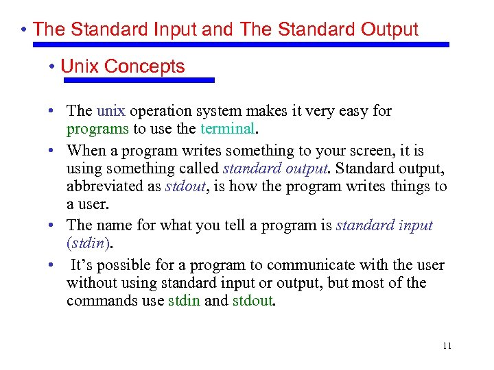 • The Standard Input and The Standard Output • Unix Concepts • The