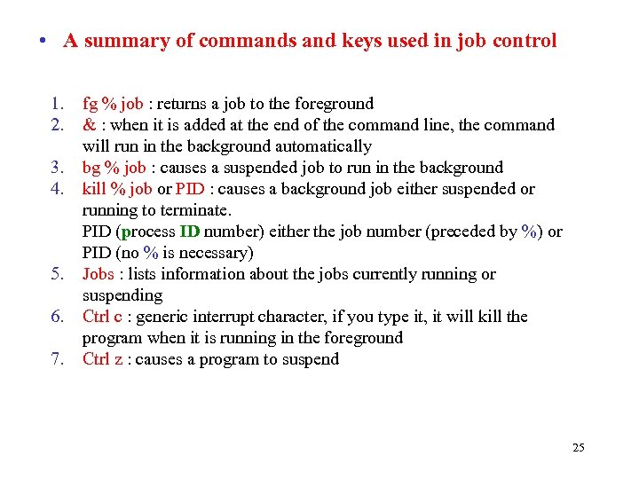 • A summary of commands and keys used in job control 1. 2.