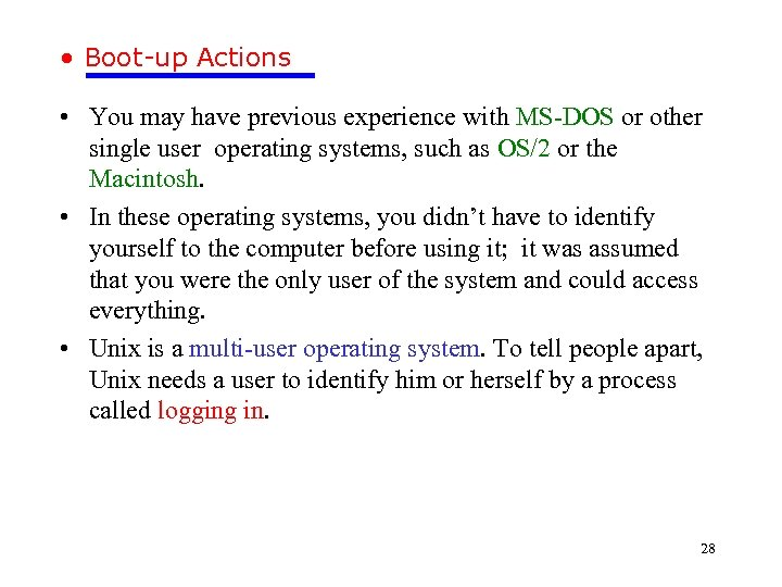 • Boot-up Actions • You may have previous experience with MS-DOS or other