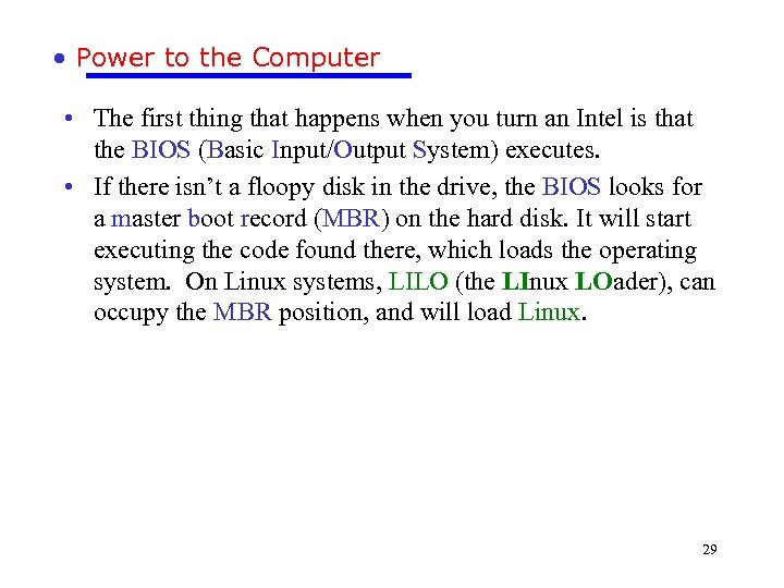 • Power to the Computer • The first thing that happens when you