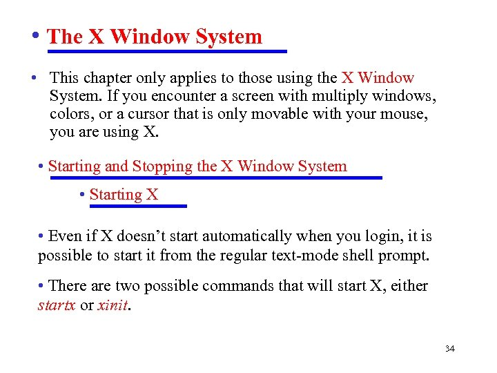 • The X Window System • This chapter only applies to those using