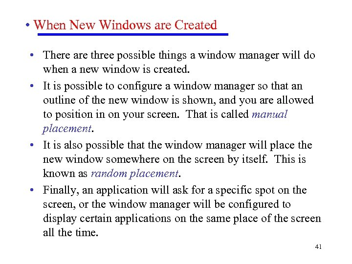 • When New Windows are Created • There are three possible things a