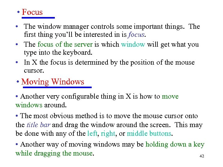 • Focus • The window manager controls some important things. The first thing