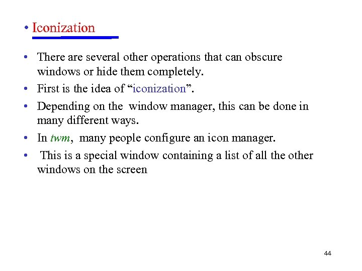 • Iconization • There are several other operations that can obscure windows or