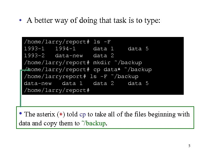 • A better way of doing that task is to type: /home/larry/report# ls