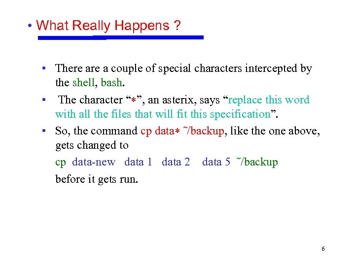 • What Really Happens ? • There a couple of special characters intercepted