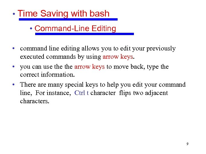 • Time Saving with bash • Command-Line Editing • command line editing allows