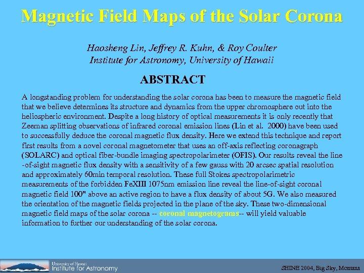 Magnetic Field Maps of the Solar Corona Haosheng Lin, Jeffrey R. Kuhn, & Roy