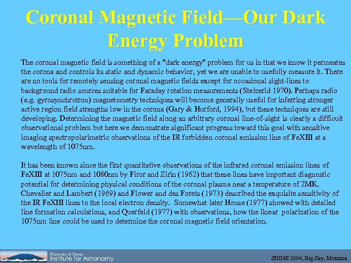 Coronal Magnetic Field—Our Dark Energy Problem The coronal magnetic field is something of a