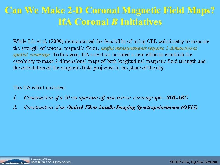 Can We Make 2 -D Coronal Magnetic Field Maps? If. A Coronal B Initiatives