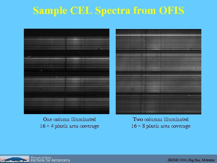 Sample CEL Spectra from OFIS One column illuminated 16 × 4 pixels area coverage