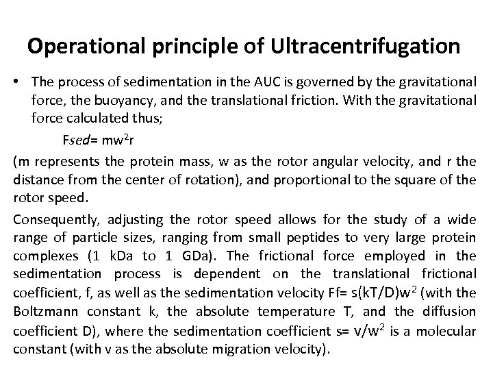 Operational principle of Ultracentrifugation • The process of sedimentation in the AUC is governed