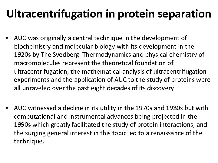 Ultracentrifugation in protein separation • AUC was originally a central technique in the development