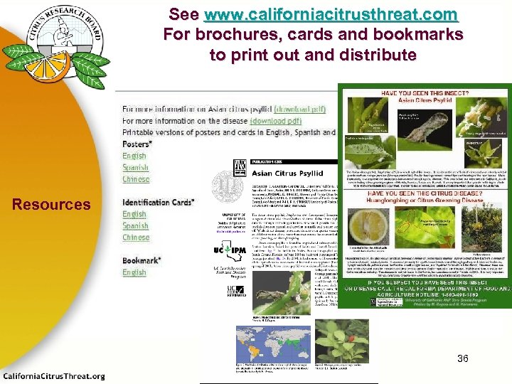 See www. californiacitrusthreat. com For brochures, cards and bookmarks to print out and distribute