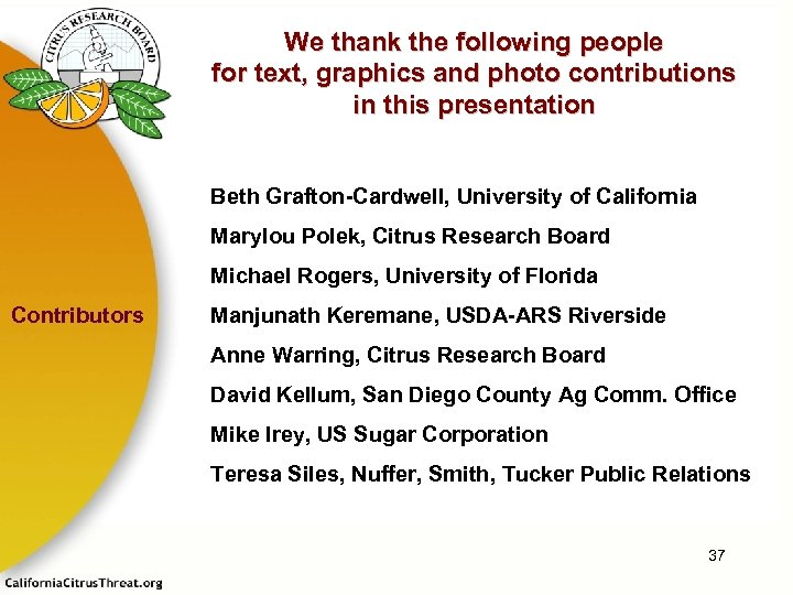 We thank the following people for text, graphics and photo contributions in this presentation