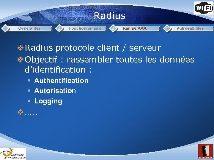 Radius 1 Généralités 2 Fonctionnement 3 Radius AAA 4 Vulnérabilités v Radius protocole client
