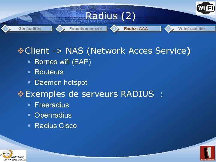 Radius (2) 1 Généralités 2 Fonctionnement 3 Radius AAA 4 Vulnérabilités v Client ->