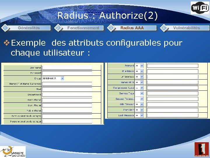 Radius : Authorize(2) 1 Généralités 2 Fonctionnement 3 Radius AAA 4 Vulnérabilités v Exemple