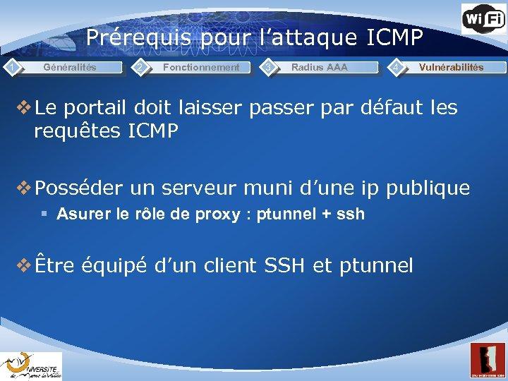 Prérequis pour l'attaque ICMP 1 Généralités 2 Fonctionnement 3 Radius AAA 4 Vulnérabilités v