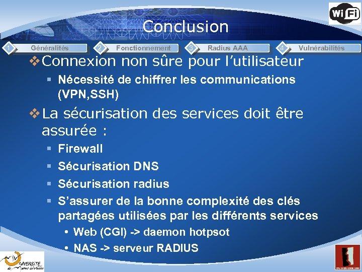 Conclusion 1 Généralités 2 Fonctionnement 3 Radius AAA 4 Vulnérabilités v Connexion non sûre