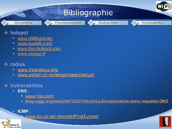 Bibliographie 1 Généralités 2 Fonctionnement 3 Radius AAA 4 Vulnérabilités v hotspot § §