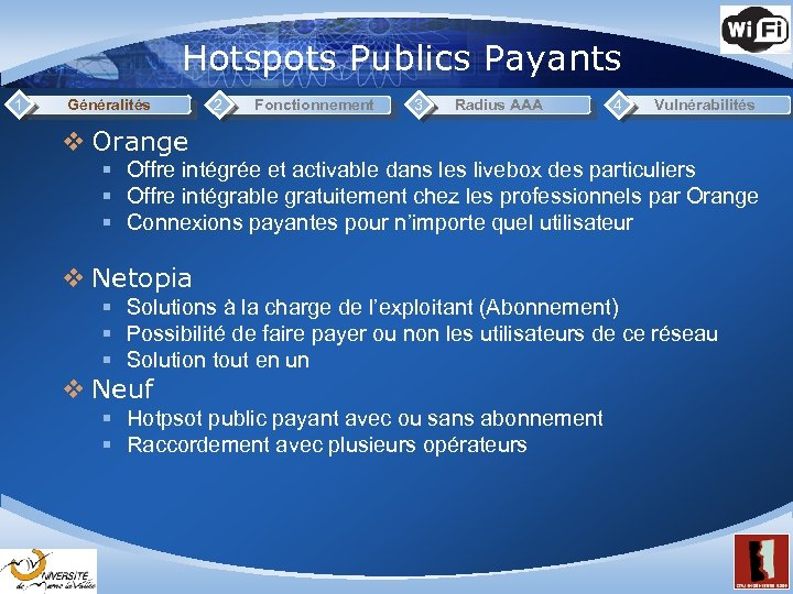 Hotspots Publics Payants 1 Généralités 2 Fonctionnement 3 Radius AAA 4 Vulnérabilités v Orange