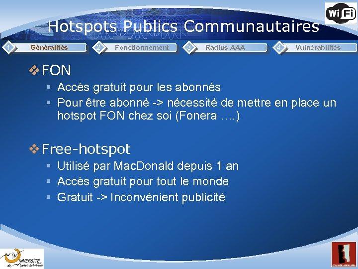 Hotspots Publics Communautaires 1 Généralités 2 Fonctionnement 3 Radius AAA 4 Vulnérabilités v FON