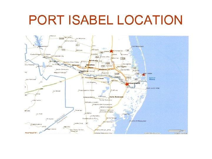 PORT ISABEL LOCATION