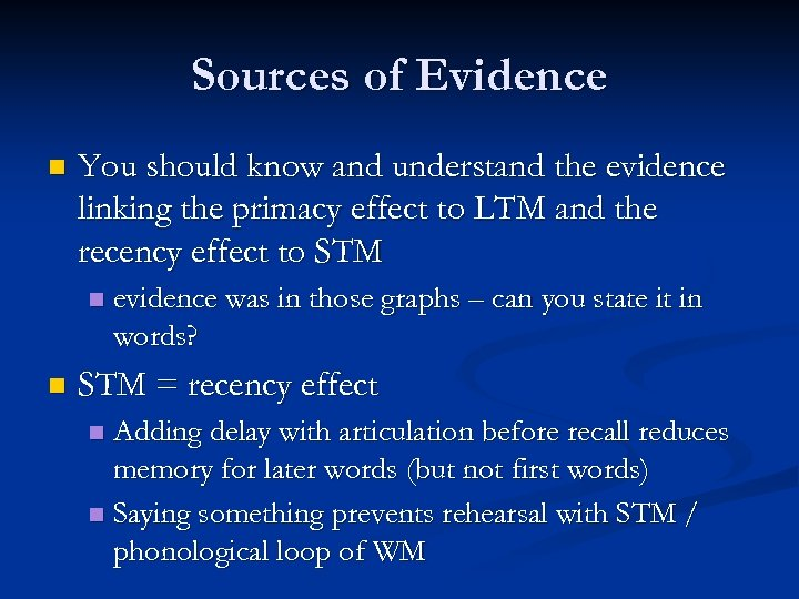 Sources of Evidence n You should know and understand the evidence linking the primacy