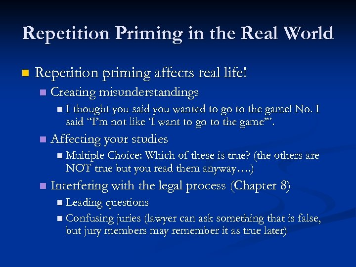Repetition Priming in the Real World n Repetition priming affects real life! n Creating