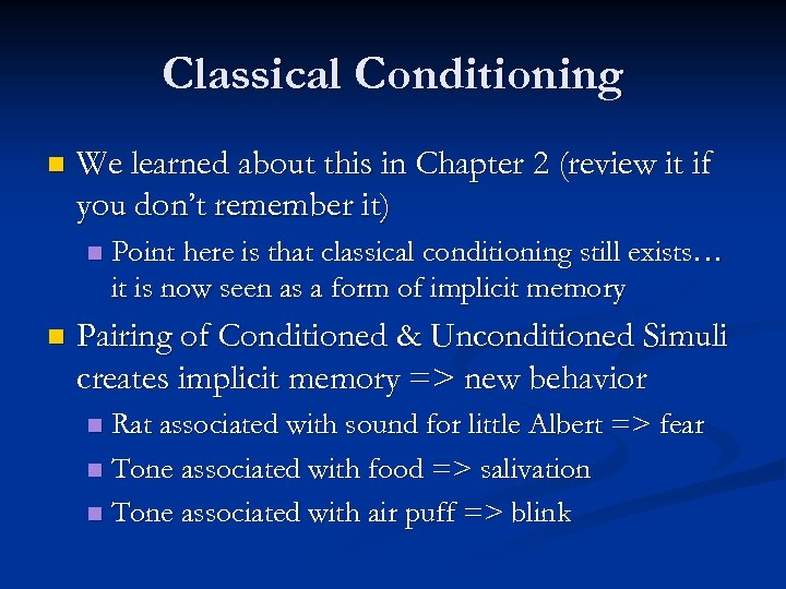 Classical Conditioning n We learned about this in Chapter 2 (review it if you