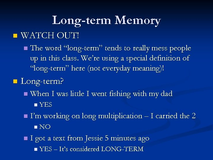 """Long-term Memory n WATCH OUT! n n The word """"long-term"""" tends to really mess"""