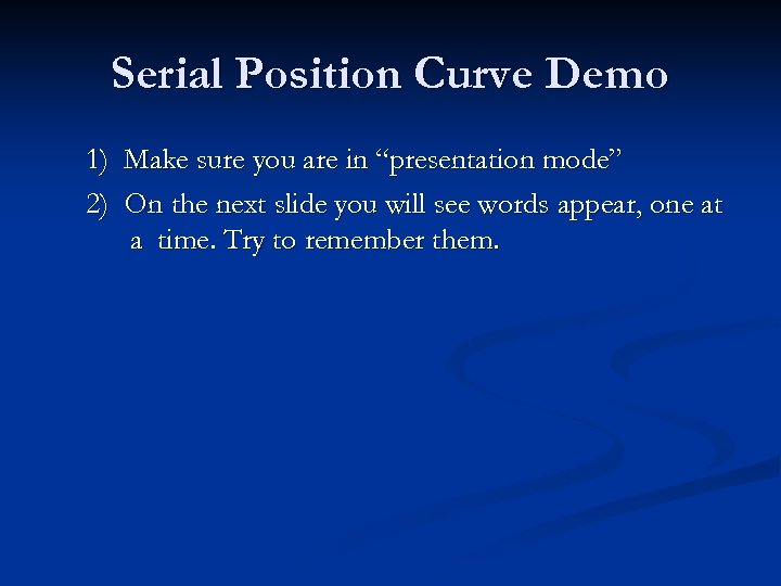 """Serial Position Curve Demo 1) 2) Make sure you are in """"presentation mode"""" On"""