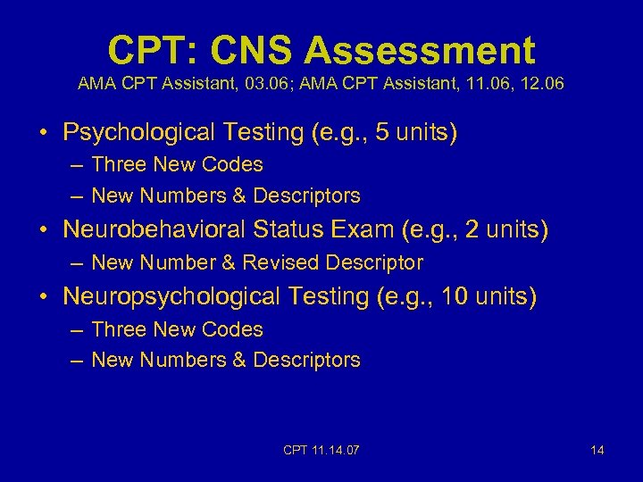 CPT: CNS Assessment AMA CPT Assistant, 03. 06; AMA CPT Assistant, 11. 06, 12.