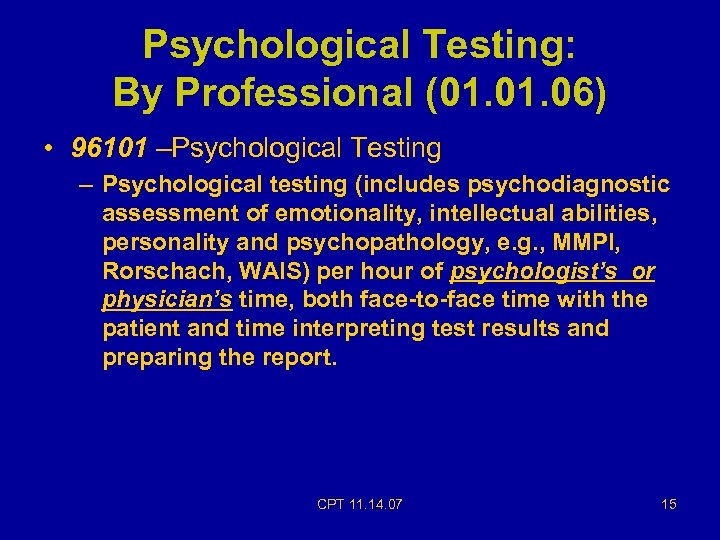 Psychological Testing: By Professional (01. 06) • 96101 –Psychological Testing – Psychological testing (includes