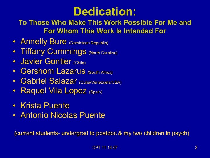 Dedication: To Those Who Make This Work Possible For Me and For Whom This
