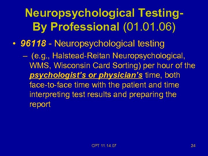 Neuropsychological Testing. By Professional (01. 06) • 96118 - Neuropsychological testing – (e. g.