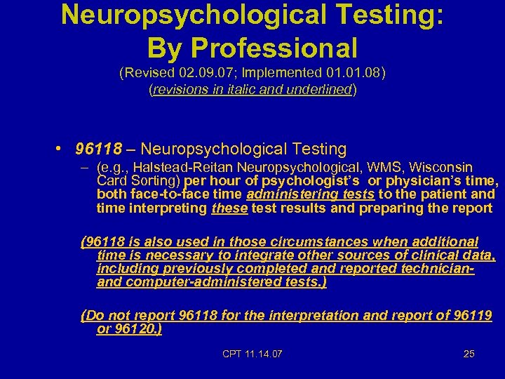 Neuropsychological Testing: By Professional (Revised 02. 09. 07; Implemented 01. 08) (revisions in italic