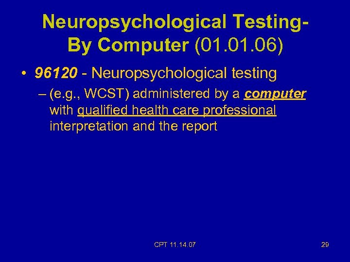 Neuropsychological Testing. By Computer (01. 06) • 96120 - Neuropsychological testing – (e. g.